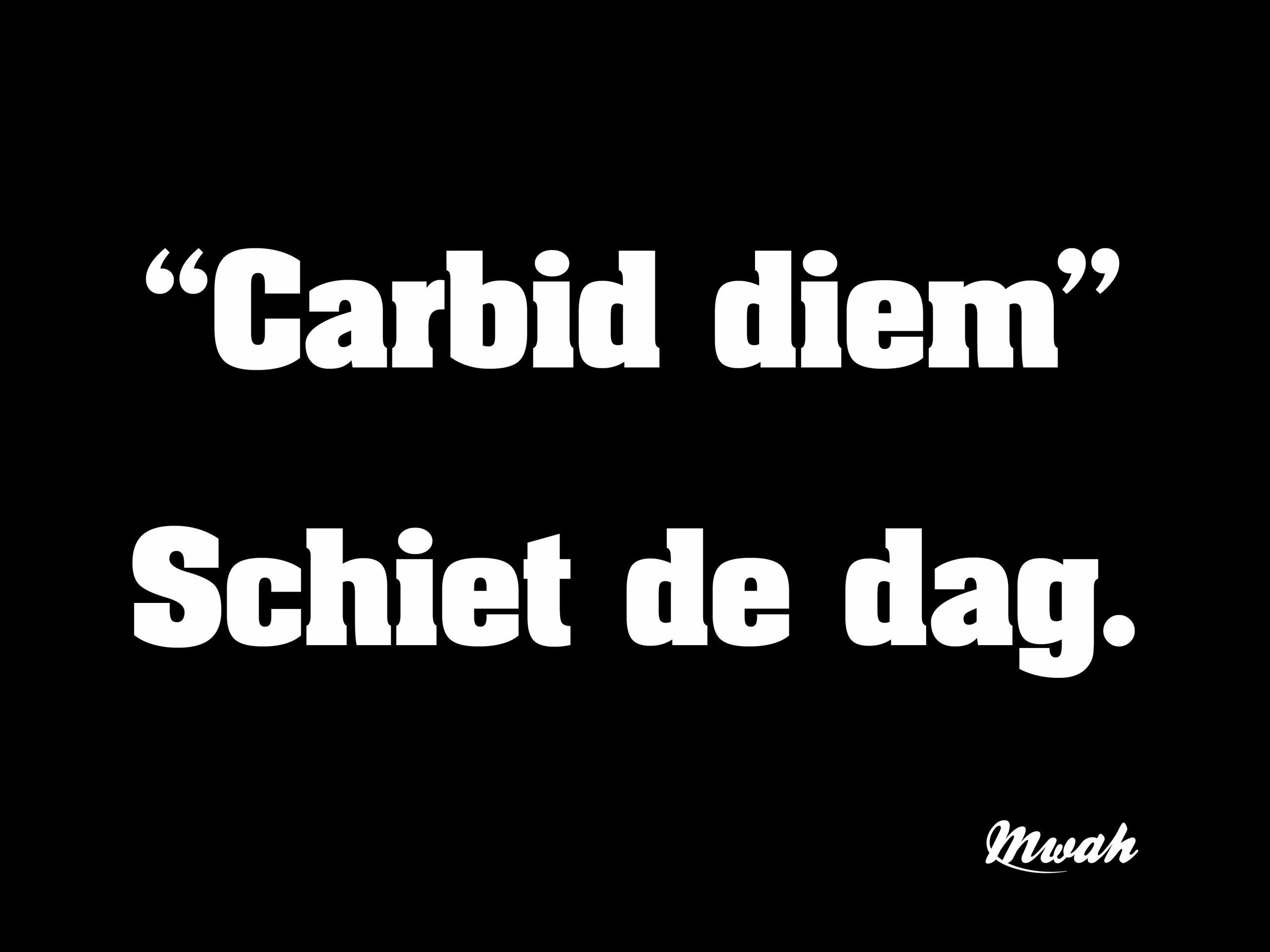 Carbid diem