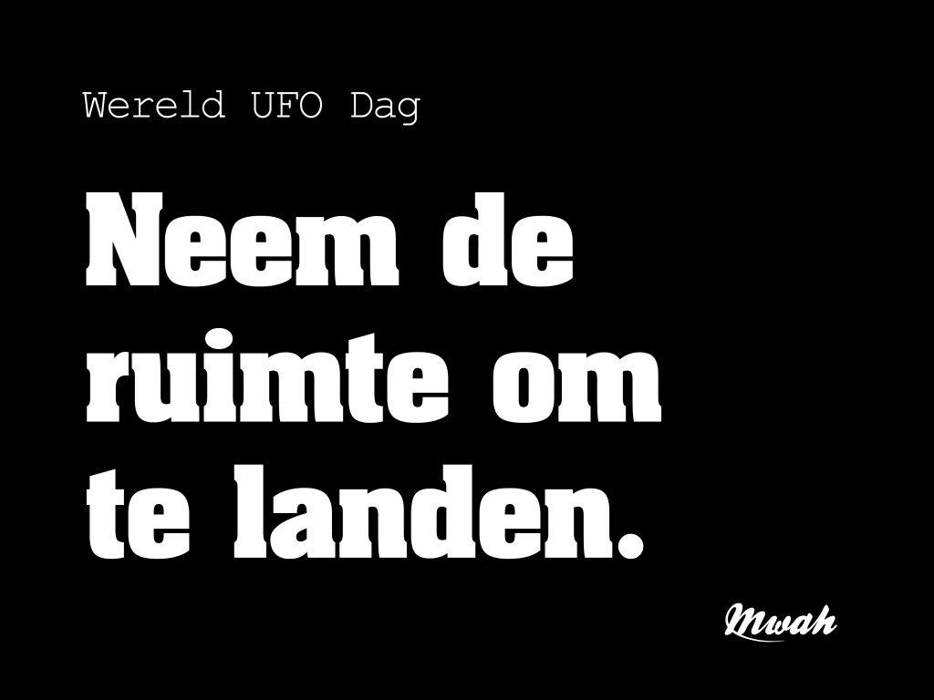 Wereld UFO Dag. Neem de ruimte om te landen.